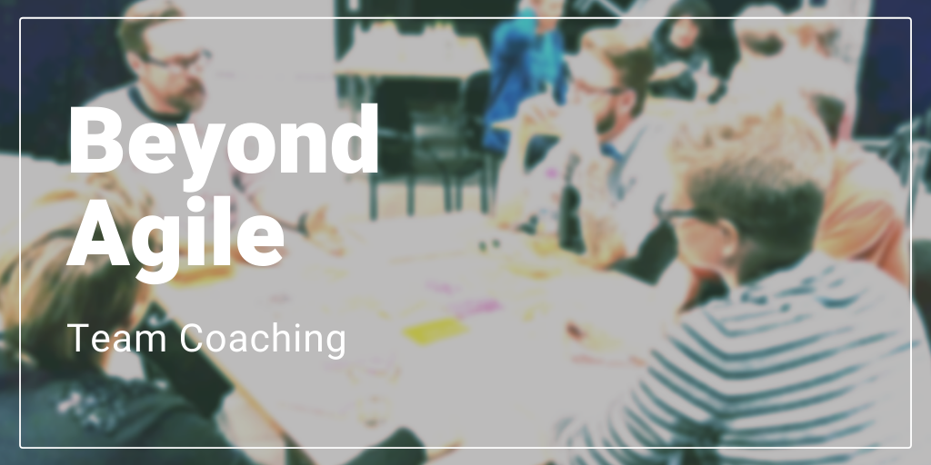 Beyond Agile Team Coaching