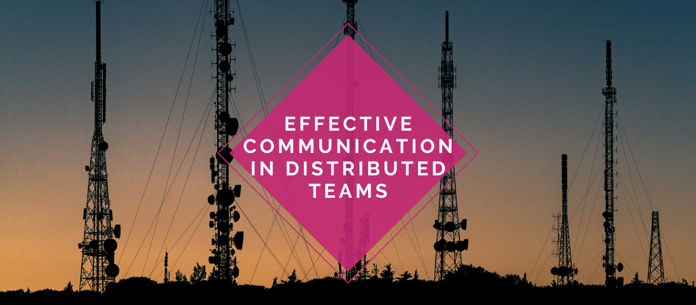 Effective Communication in Distributed Teams